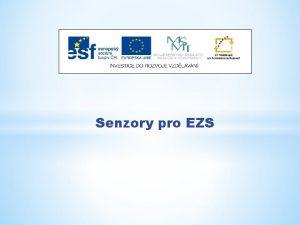 Senzory pro EZS Nzev projektu Nov ICT rozvj