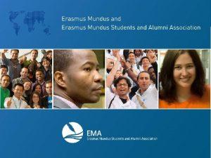Agenda What is the Erasmus Mundus Programme Introducion