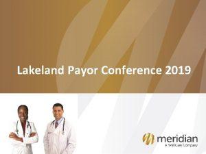 Lakeland Payor Conference 2019 2019 Updates New Updates