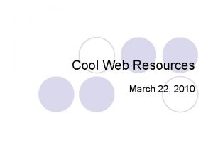 Cool Web Resources March 22 2010 Cool Web