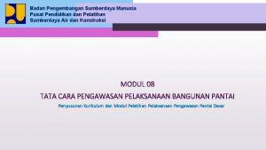 Badan Pengembangan Sumberdaya Manusia Pusat Pendidikan dan Pelatihan