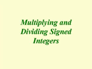 Multiplying and Dividing Signed Integers Positive Positive When