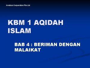 Andalus Corporation Pte Ltd KBM 1 AQIDAH ISLAM