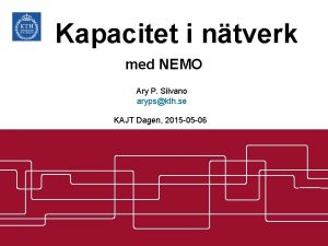 Kapacitet i ntverk med NEMO Ary P Silvano
