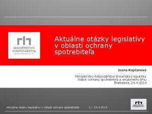 Aktulne otzky legislatvy v oblasti ochrany spotrebitea Ivana