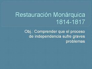 Restauracin Monrquica 1814 1817 Obj Comprender que el