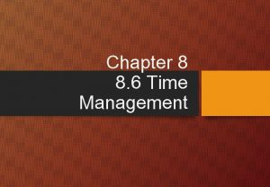 Chapter 8 8 6 Time Management Time management