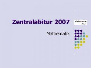 Zentralabitur 2007 Mathematik Tagesordnung l Referat Zentralabitur l
