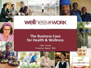 The Business Case for Health Wellness Date Venue