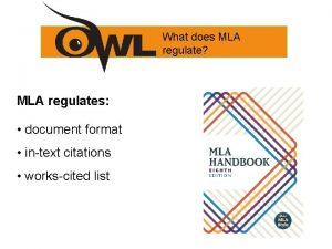 What does MLA regulate MLA regulates document format