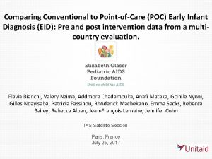 Comparing Conventional to PointofCare POC Early Infant Diagnosis