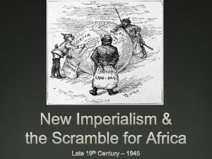 New Imperialism the Scramble for Africa Late 19