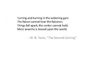 Turning and turning in the widening gyre The