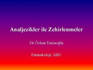 Analjezikler ile Zehirlenmeler Dr zlem Eminolu Farmakoloji Ab
