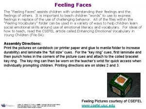 Feeling Faces The Feeling Faces assists children with