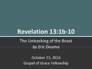 Revelation 13 1 b10 The Unleashing of the