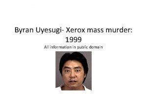 Byran Uyesugi Xerox mass murder 1999 All information