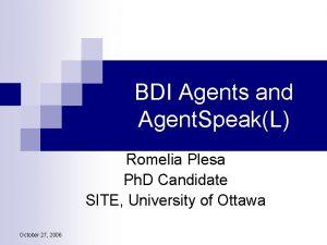 BDI Agents and Agent SpeakL Romelia Plesa Ph