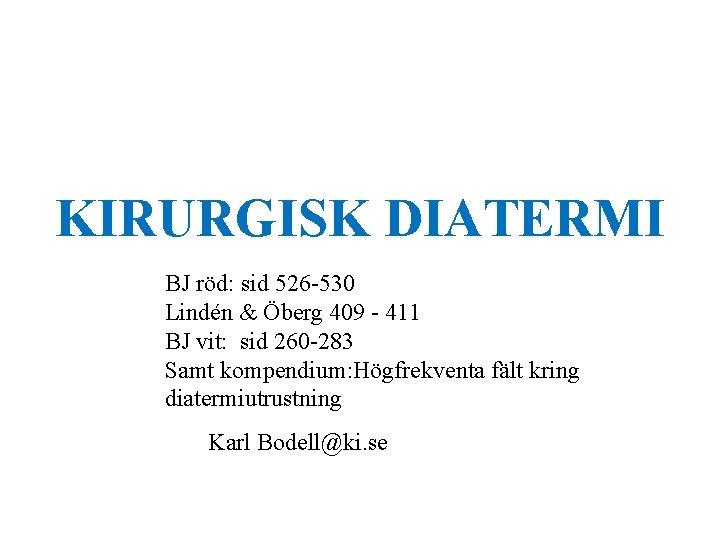 KIRURGISK DIATERMI BJ rd sid 526 530 Lindn