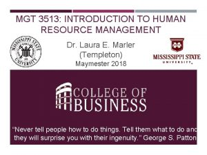 MGT 3513 INTRODUCTION TO HUMAN RESOURCE MANAGEMENT Dr