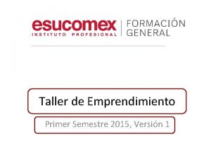 Taller de Emprendimiento Primer Semestre 2015 Versin 1