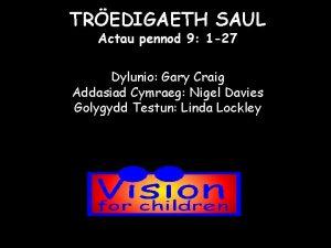 TREDIGAETH SAUL Actau pennod 9 1 27 Dylunio