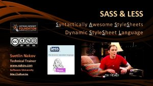 SASS LESS Syntactically Awesome Style Sheets Dynamic Style
