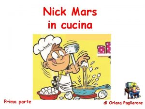 Nick Mars in cucina Prima parte di Oriana