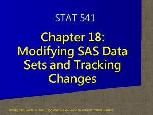 STAT 541 Chapter 18 Modifying SAS Data Sets
