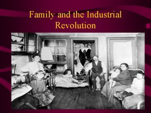 Family and the Industrial Revolution Pages 695 697