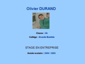 Olivier DURAND Classe 3 A Collge Grande Bastide