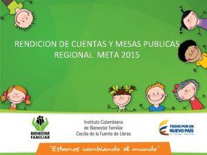 RENDICION DE CUENTAS Y MESAS PUBLICAS REGIONAL META