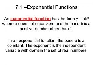 7 1 Exponential Functions An exponential function has