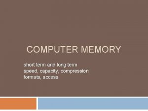 COMPUTER MEMORY short term and long term speed