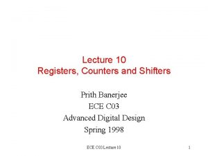 Lecture 10 Registers Counters and Shifters Prith Banerjee