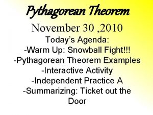 Pythagorean Theorem November 30 2010 Todays Agenda Warm