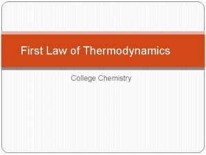 First Law of Thermodynamics College Chemistry Energy Many