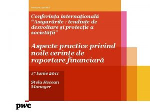 www pwc commd Conferina internaional Asigurrile tendine de