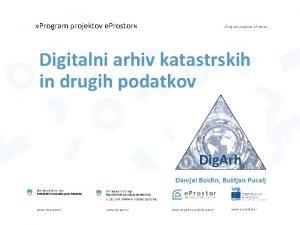 Program projektov e Prostor Digitalni arhiv katastrskih in