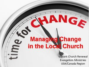Managing Change in the Local Church Vibrant Church