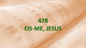 478 EISME JESUS 1 Eisme Jesus Te louvando