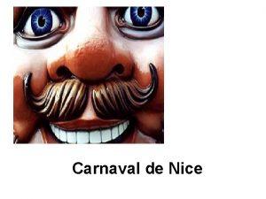 Carnaval de Nice Le carnaval de Nice est