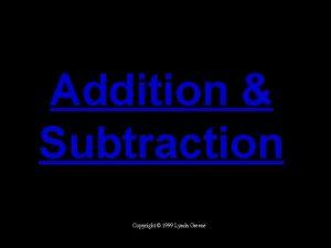 Addition Subtraction Copyright 1999 Lynda Greene Lesson Finding