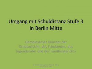 Umgang mit Schuldistanz Stufe 3 in Berlin Mitte
