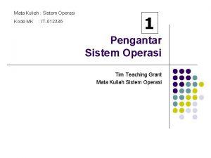 Mata Kuliah Sistem Operasi Kode MK IT012336 1