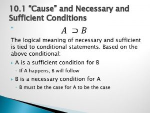 10 1 Cause and Necessary and Sufficient Conditions