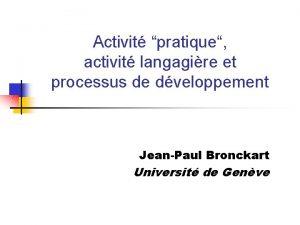 Activit pratique activit langagire et processus de dveloppement