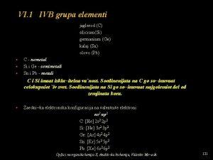VI 1 IVB grupa elementi jaglerod C siliciumSi