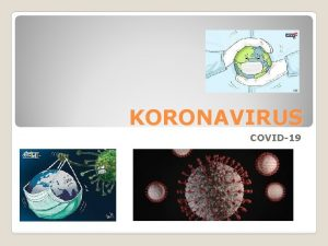 KORONAVIRUS COVID19 U vieme Vrusy s najjednoduchie nebunkov