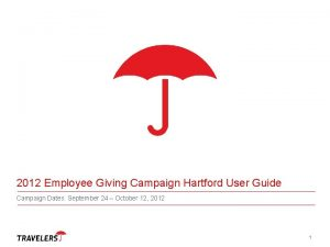 2012 Employee Giving Campaign Hartford User Guide Campaign